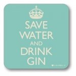 Save Water and Drink Gin Coaster